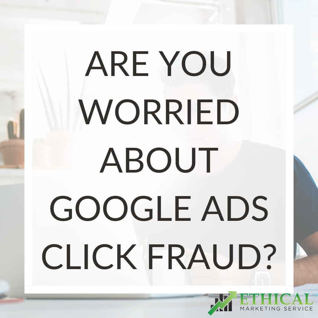 are you worried about google ads click fraud