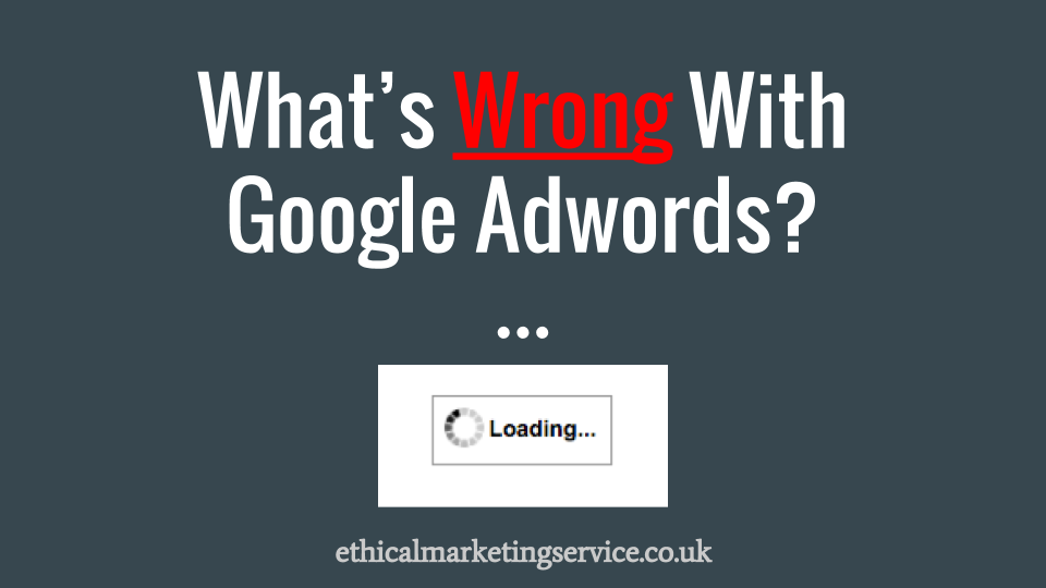 Video Presentation on what's wrong with adwords