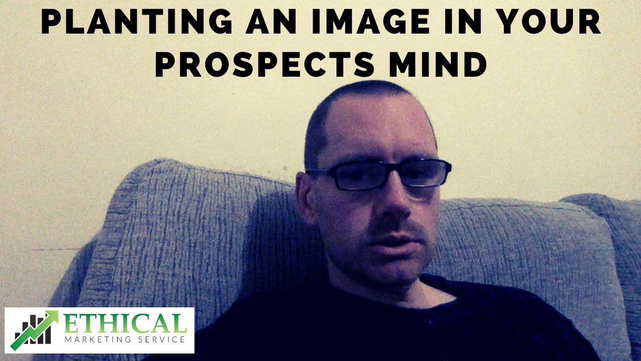 Planting An Image In Your Prospects Mind